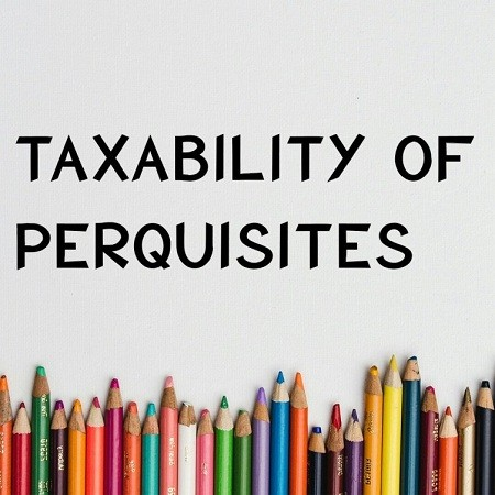 Taxable Perquisites for Salaried Employee